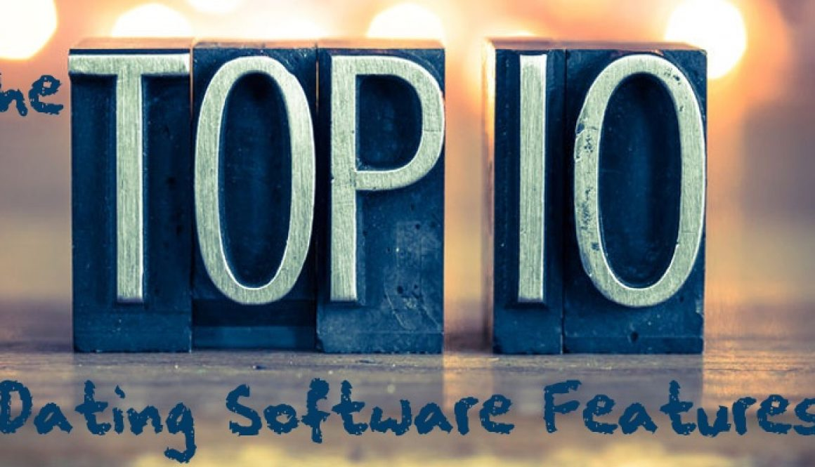 10 Must Have Dating Software Features