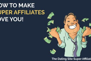 The Dating Site Super Affiliate