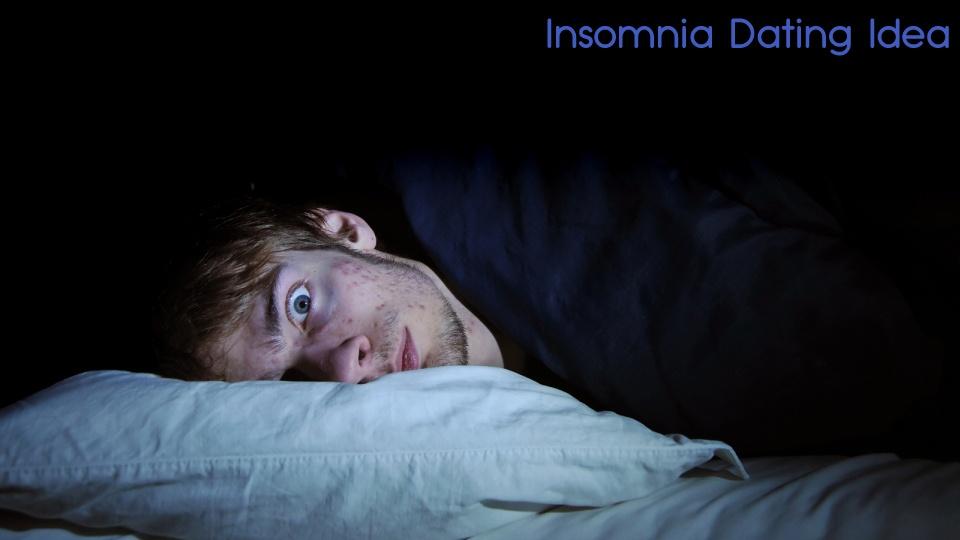 Insomnia Dating Site Idea