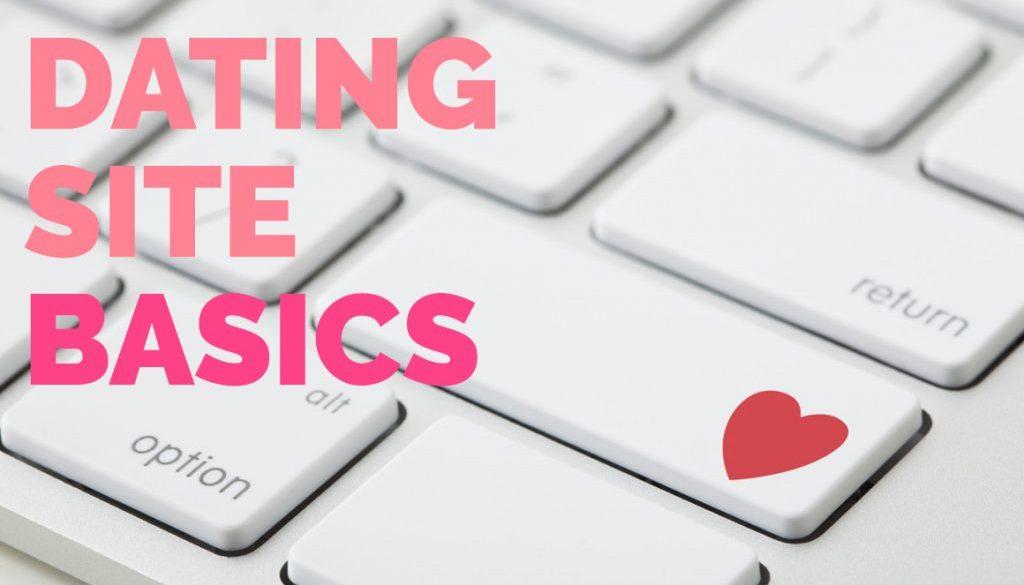 Dating Site Basics